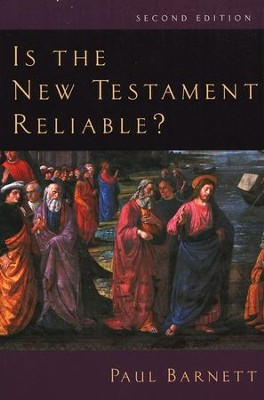 Is the New Testament Reliable?  -     By: Paul Barnett