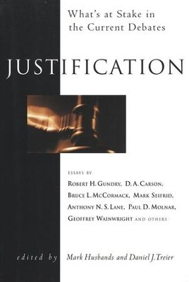 Justification: What's at Stake in the Current Debates   -     By: Mark Husbands, Daniel J. Treier