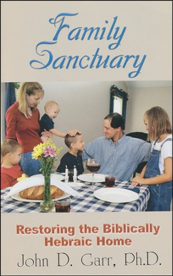 The Family Sanctuary  -     By: John Garr