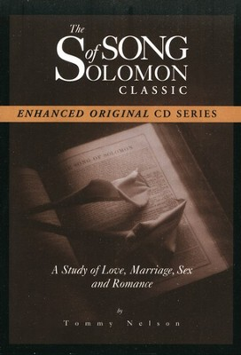 The Song of Solomon Classic CD Series: A Study of Love, Marriage, Sex and Romance  -     By: Tommy Nelson