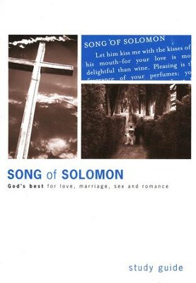 Song of Solomon 2005 Study Guide: God's Best For Love, Marriage, Sex and Romance  -     By: Tommy Nelson