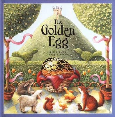 The Golden Egg    -     By: A.J. Wood     Illustrated By: Maggie Kneen