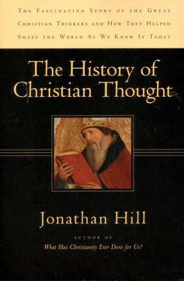 The History of Christian Thought  -     By: Jonathan Hill