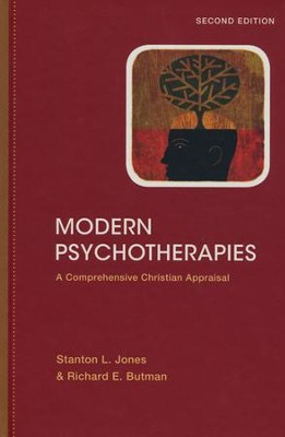 Modern Psychotherapies: A Comprehensive Christian Appraisal, 2nd edition  -     By: Stanton L. Jones, Richard E. Butman