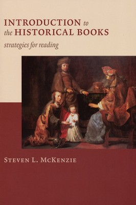 Introduction to the Historical Books  -     By: Steven L. McKenzie