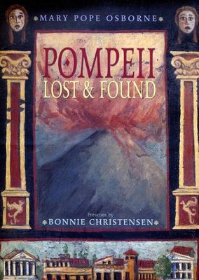 Pompeii: Lost and Found  -     By: Mary Pope Osborne
