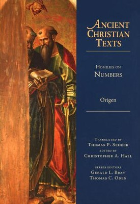 Homilies on Numbers: Ancient Christian Texts [ACT]   -     Edited By: Thomas P. Scheck, Christopher A. Hall     By: Origen