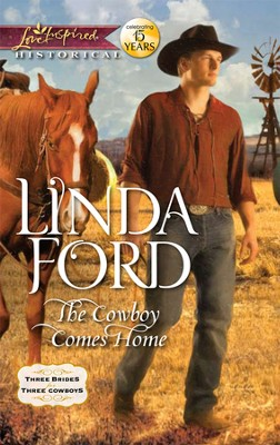 The Cowboy Comes Home  -     By: Linda Ford