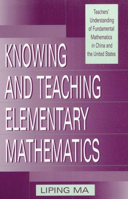 Singapore Knowing and Teaching Elementary Math by Liping Ma   -