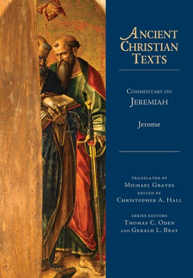 Commentary on Jeremiah: Ancient Christian Texts [ACT]   -     Edited By: Christopher A. Hall, Michael Graves     By: Jerome
