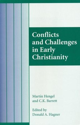 Conflicts and Challenges in Early Christianity   -     Edited By: Donald A. Hagner     By: Martin Hengel, C.K. Barrett
