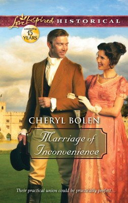 Marriage of Inconvenience  -     By: Cheryl Bolen