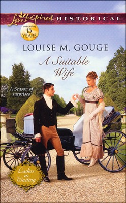 A Suitable Wife  -     By: Louise M. Gouge