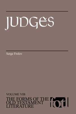 Judges: The Forms of the Old Testament Literature   -     By: Serge Frolov