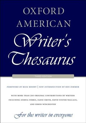 Oxford American Writer's Thesaurus, Third Edition   -     By: Joshua Ferris, Zadie Smith, David Foster Wallace, Simon Winchester