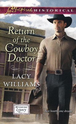 Return of the Cowboy Doctor  -     By: Lacy Williams