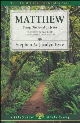 Matthew: Being Discipled by Jesus-Revised, LifeGuide Scripture Studies  -     By: Stephen Eyre, Jacalyn Eyre