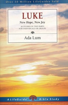 Luke: New Hope, New Joy-Revised Edition, LifeGuide Scripture Studies  -     By: Ada Lum