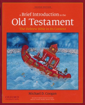A Brief Introduction to the Old Testament: The Hebrew Bible In Its Context  -     By: Michael D. Coogan