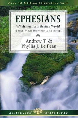 Ephesians, Wholeness for a Broken World, Revised LifeGuide Scripture Studies  -     By: Andrew T. Le Peau, Phyllis J. Le Peau