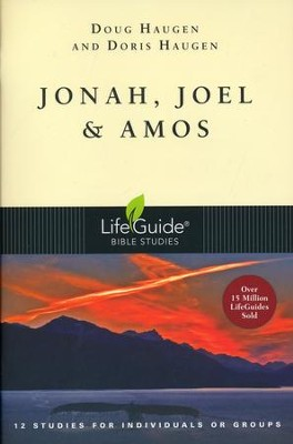 Jonah, Joel & Amos--Revised LifeGuide Scripture Studies  -     By: Doug Haugen, Doris Haugen