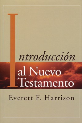 Introducción al Nuevo Testamento  (Introduction to the New Testament)  -     By: Everett F. Harrison