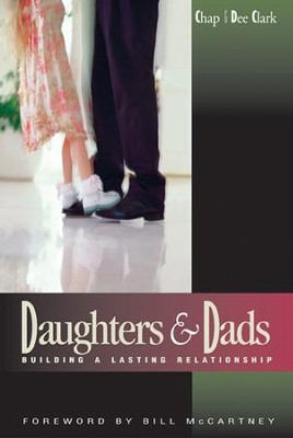 Daughters & Dads: Building a Lasting Relationship   -     By: Chap Clark, Dee Clark