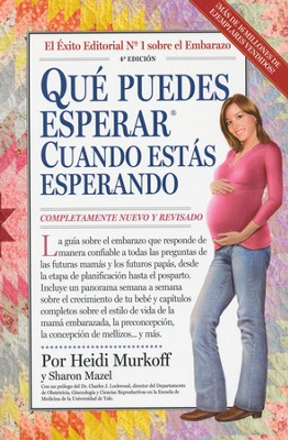 Qué Puedes Esperar Cuando Estás Esperando  (What to Expect When You Are Expecting)  -     By: Sandee Hathaway B.S.N., Arlene Eisenburg, Heidi Murkoff