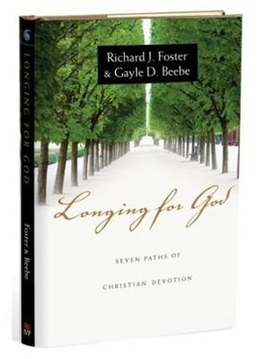 Longing for God: Seven Paths of Christian Devotion - Book Club Edition  -     By: Richard J. Foster, Gayle D. Beebe