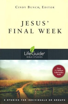 Jesus' Final Week: LifeGuide Topical Bible Studies  -     By: Cindy Bunch