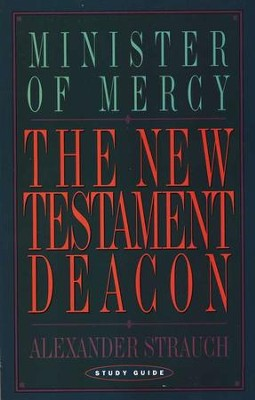 New Testament Deacon Study   -     By: Alexander Strauch