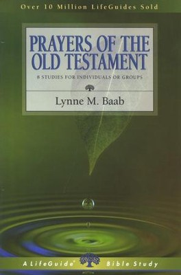 Prayers of the Old Testament, LifeGuide Topical Bible Studies   -     By: Lynne M. Baab