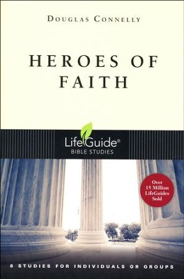 Heroes of Faith, LifeGuide Topical Bible Studies   -     By: Douglas Connelly