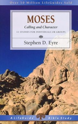 Moses: Calling and Character, LifeGuide Character Bible Study   -     By: Stephen D. Eyre