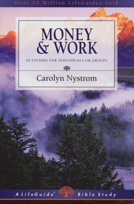 Money & Work, LifeGuide Topical Bible Studies   -     By: Carolyn Nystrom