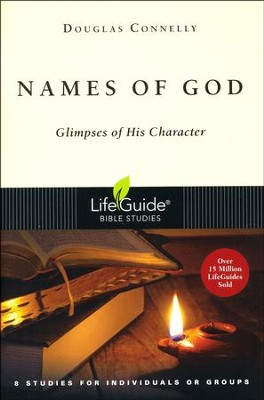 Names of God: Glimpses of His Character, LifeGuide Bible Study  -     By: Douglas Connelly