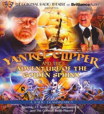 Yankee Clipper and the Adventure of the Golden Sphinx: A Radio Dramatization on CD  -     By: Jerry Robbins