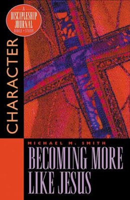 Becoming More Like Jesus, Discipleship Journal Bible Study - Slightly Imperfect  -
