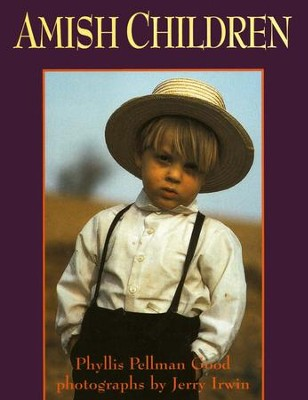 Amish Children   -     By: Phyllis Pellman Good