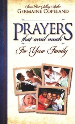 Prayers That Avail Much for Your Family   -     By: Germaine Copeland