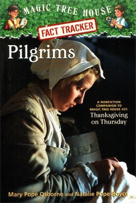 Magic Tree House Fact Tracker #13: Pilgrims: A Nonfiction Companion to Magic Tree House #27: Thanksgiving on Thursday  -     By: Mary Pope Osborne, Natalie Pope Boyce, Sal Murdocca