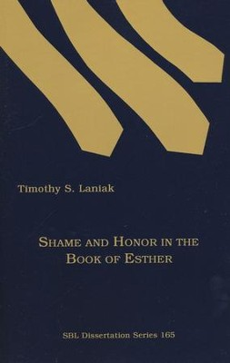 Shame and Honor in the Book of Esther   -     By: Timothy S. Laniak