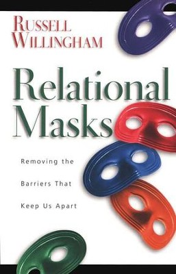 Relational Masks: Removing the Barriers That Keep Us Apart  -     By: Russell Willingham