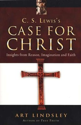 C.S. Lewis's Case for Christ: Insights from Reason, Imagination and Faith  -     By: Art Lindsley