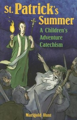 St. Patrick's Summer: A Children's Adventure Catechism  -     By: Marigold Hunt