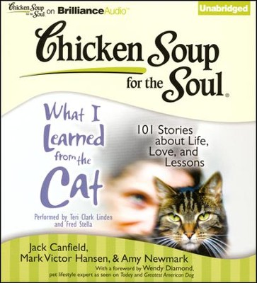 Chicken Soup for the Soul: What I Learned from the Cat Unabridged Audiobook on CD  -     By: Jack Canfield, Mark Victor Hansen, Amy Newmark