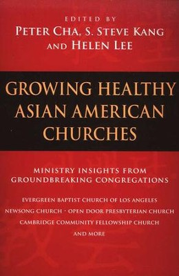 Growing Healthy Asian American Churches  -     By: Peter Cha, S. Steve Kang, Helen Lee