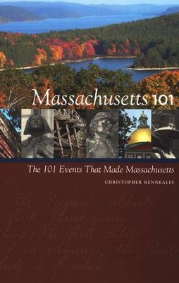 Massachusetts 101: The 101 Events That Made Massachusetts  -     By: Christopher Kenneally