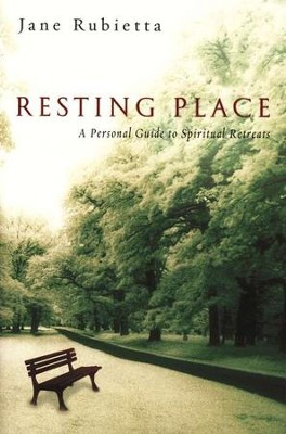 Resting Place: A Personal Guide to Spiritual Retreats  -     By: Jane Rubietta