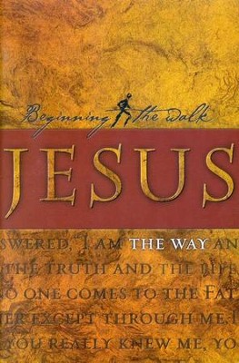 Jesus: The Way, Beginning the Walk Bible Study    -